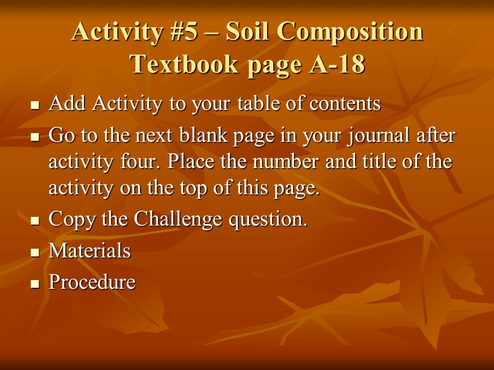 Activity #5 – Soil Composition Textbook page A-18