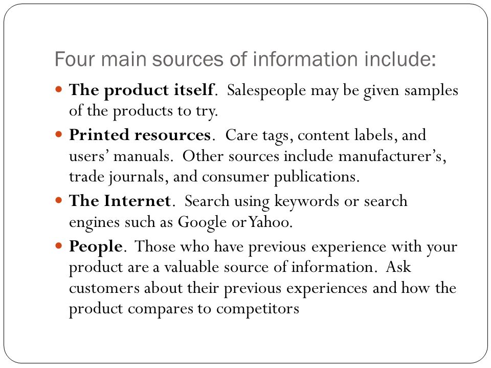 Four main sources of information include: