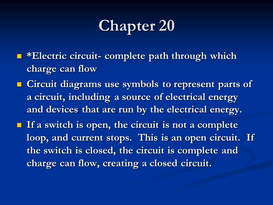 Chapter 20 *Electric circuit- complete path through which charge can flow.