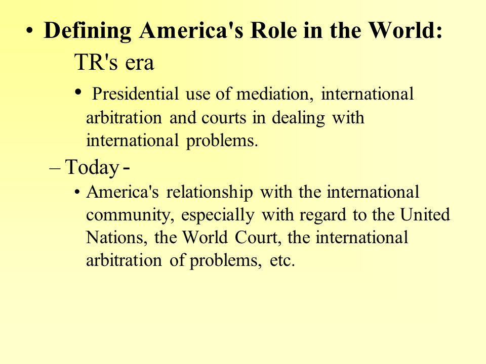 Defining America s Role in the World: TR s era