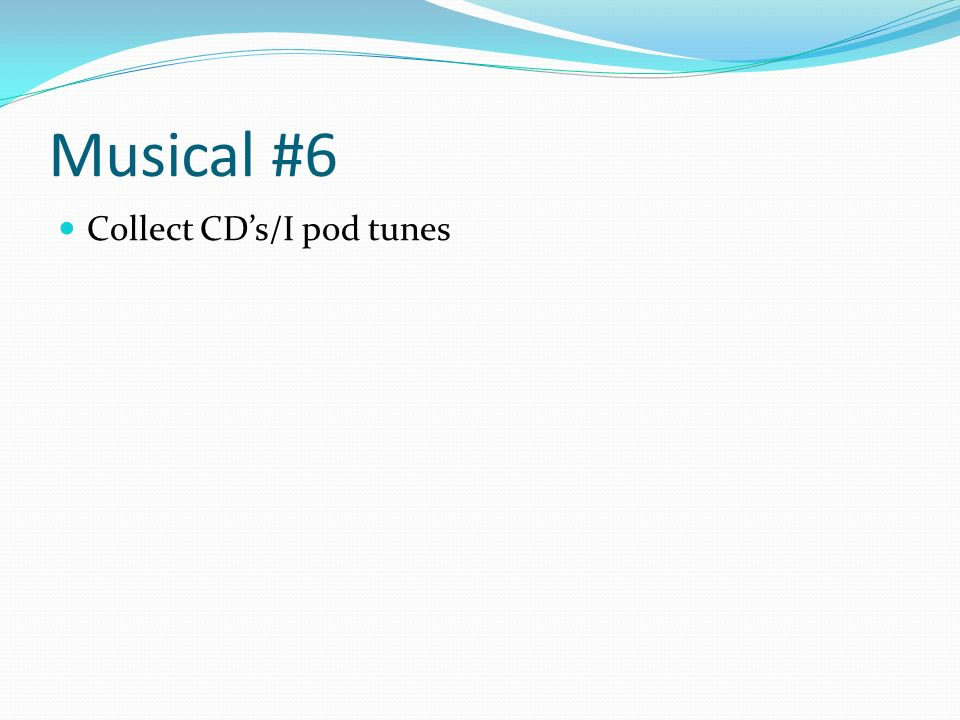 Musical #6 Collect CD's/I pod tunes