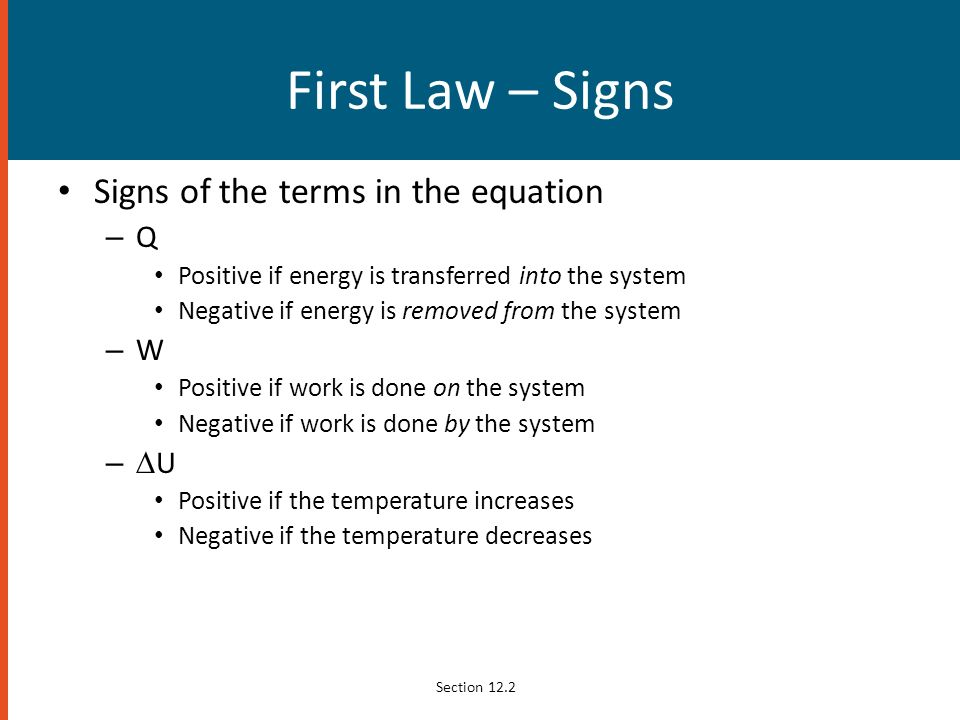 First Law – Signs Signs of the terms in the equation Q W DU