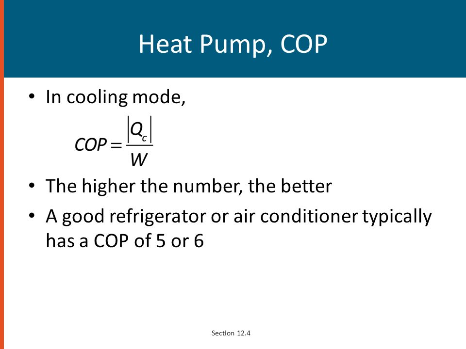 Heat Pump, COP In cooling mode, The higher the number, the better