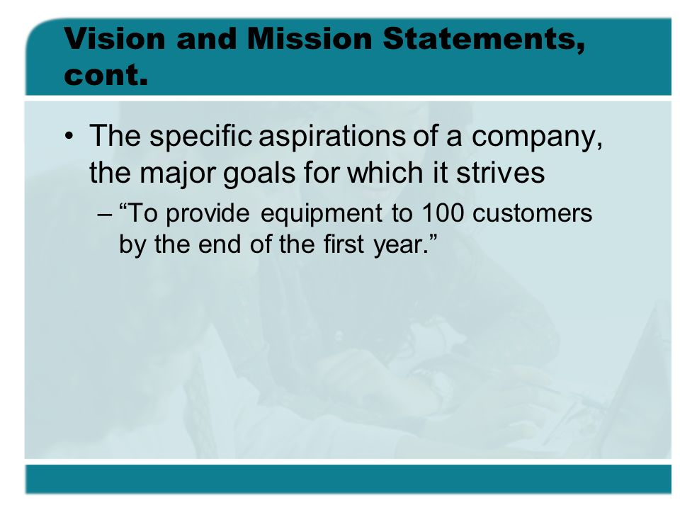 Vision and Mission Statements, cont.