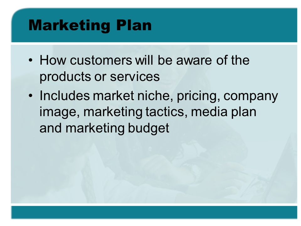 Marketing Plan How customers will be aware of the products or services
