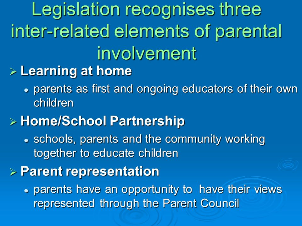 Legislation recognises three inter-related elements of parental involvement
