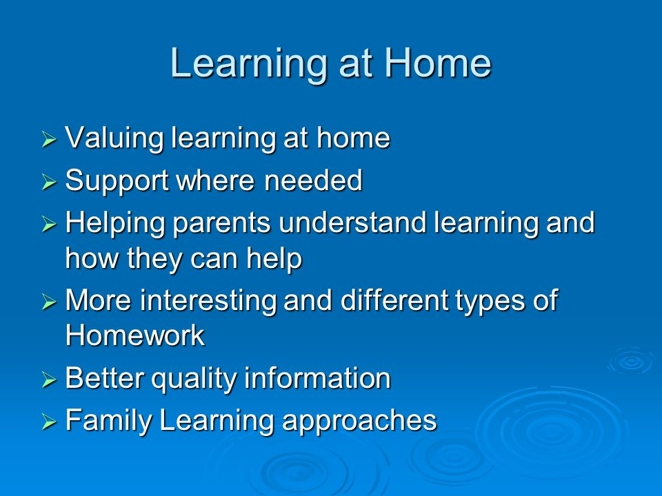 Learning at Home Valuing learning at home Support where needed