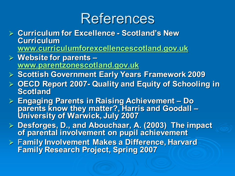 References Curriculum for Excellence - Scotland's New Curriculum www.curriculumforexcellencescotland.gov.uk.