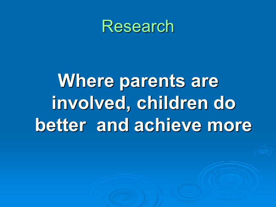 Where parents are involved, children do better and achieve more