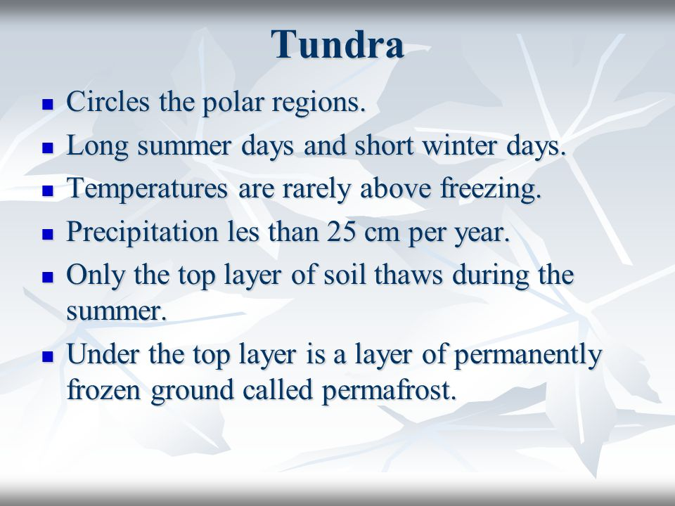 Tundra Circles the polar regions.