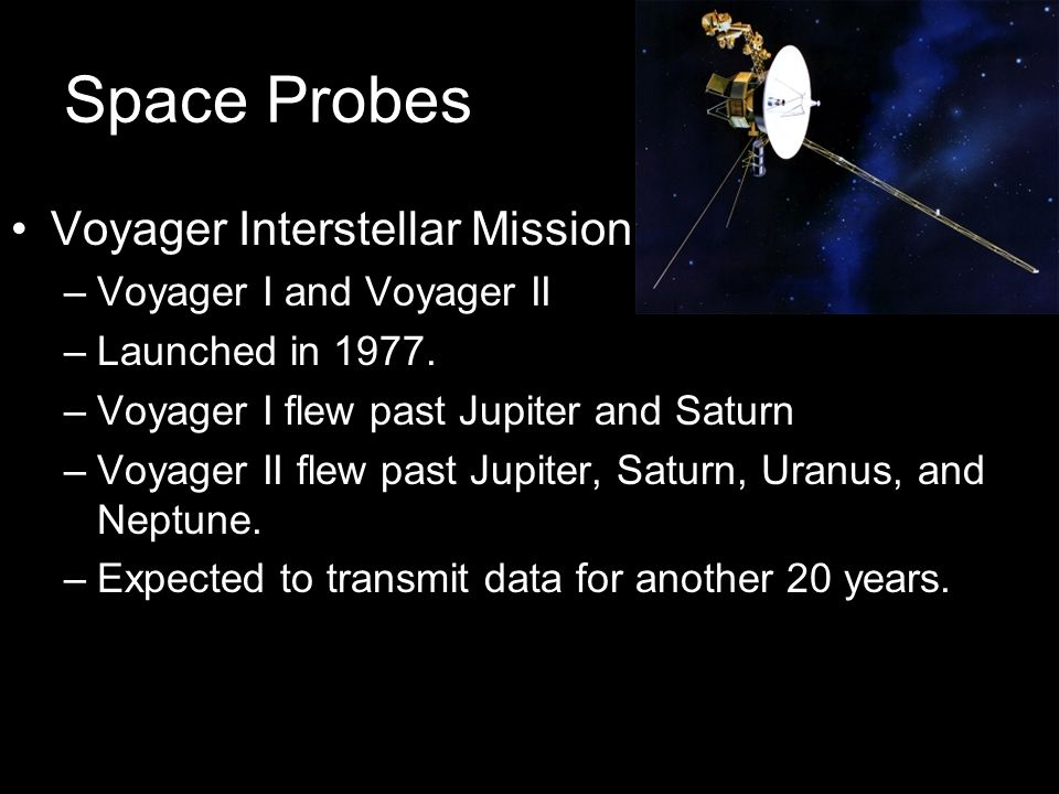 Space Probes Voyager Interstellar Mission Voyager I and Voyager II