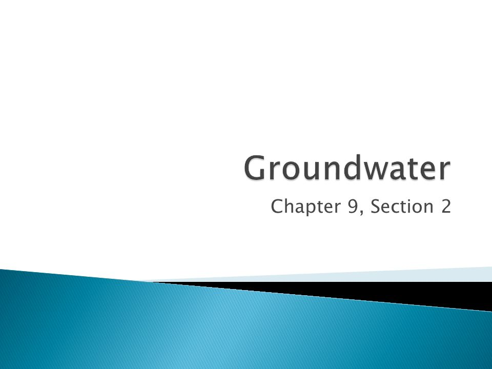 Groundwater Chapter 9, Section 2