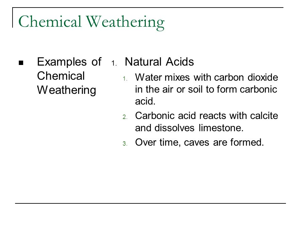 Chemical Weathering Examples of Chemical Weathering Natural Acids
