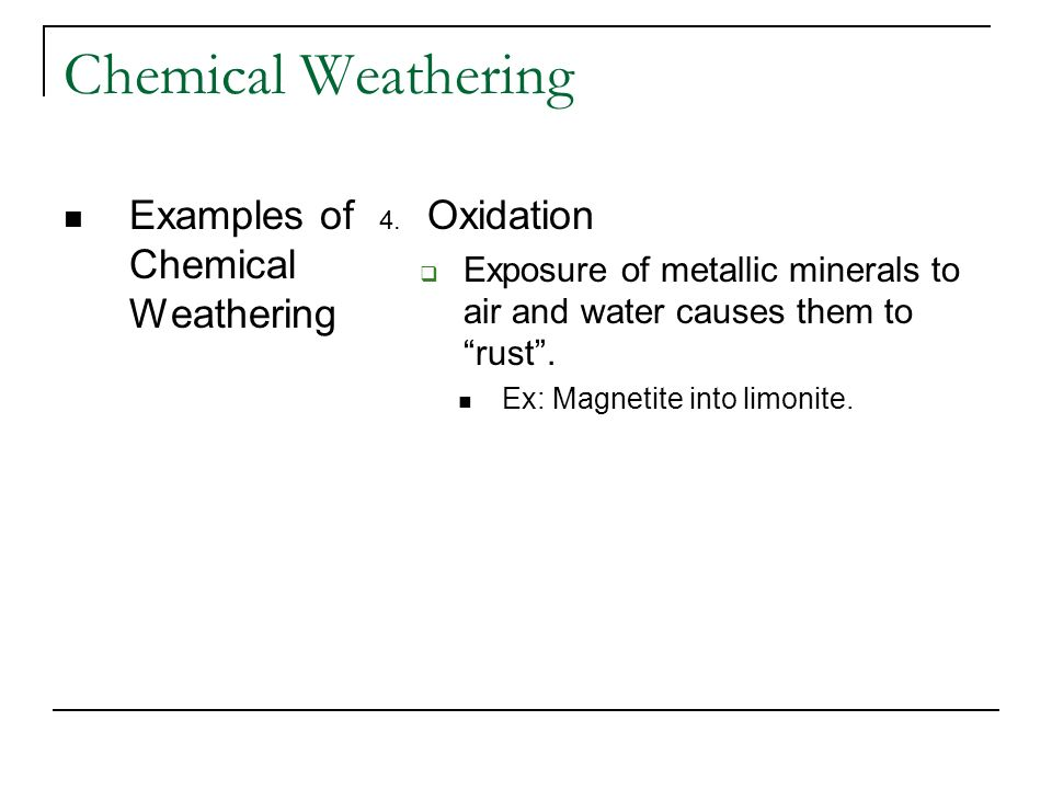 Chemical Weathering Examples of Chemical Weathering Oxidation