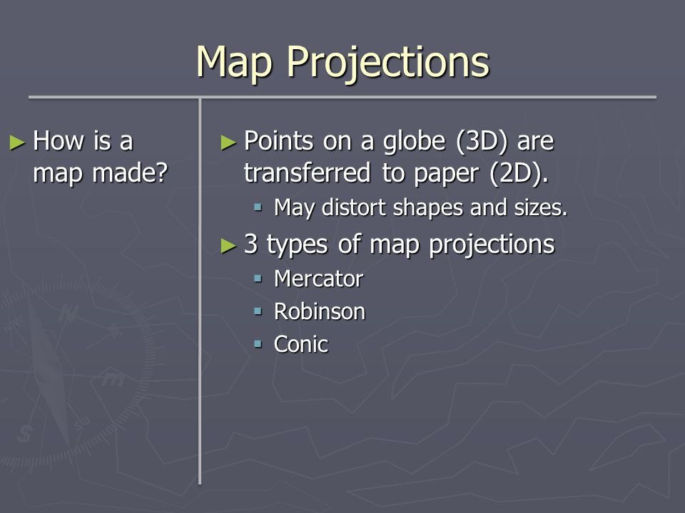 Map Projections How is a map made
