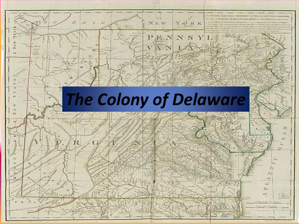 Delaware Colony The Colony of Delaware