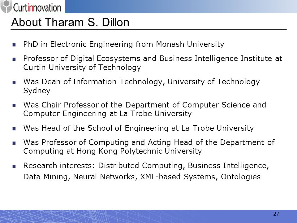 About Tharam S. Dillon PhD in Electronic Engineering from Monash University.