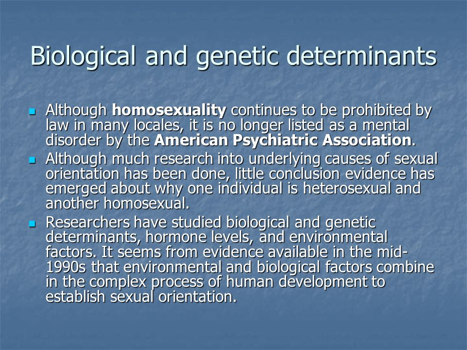 Biological and genetic determinants