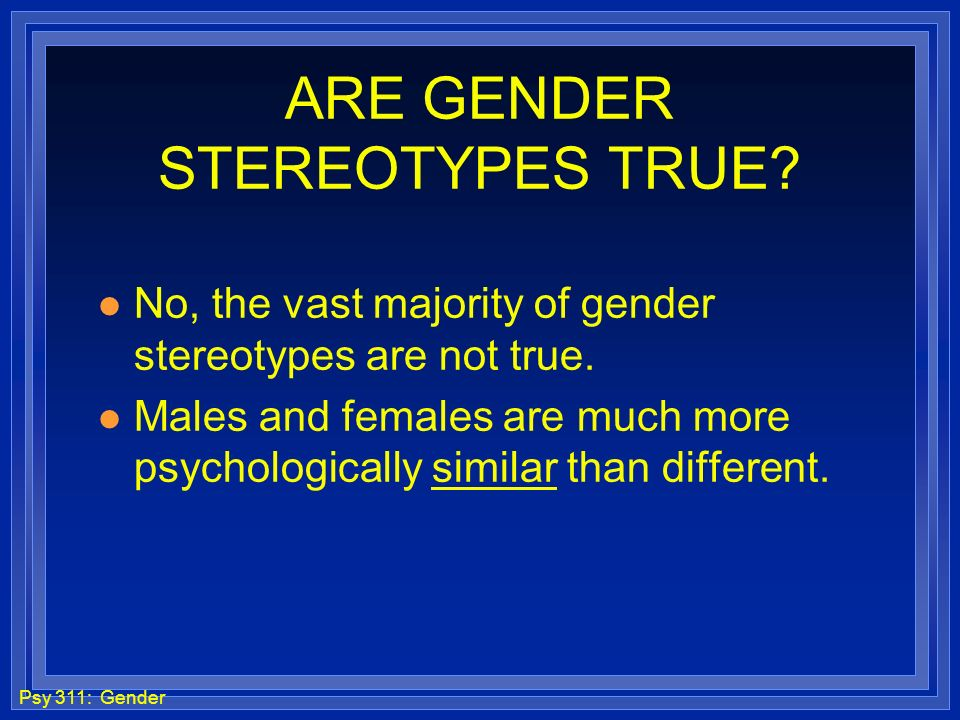 ARE GENDER STEREOTYPES TRUE