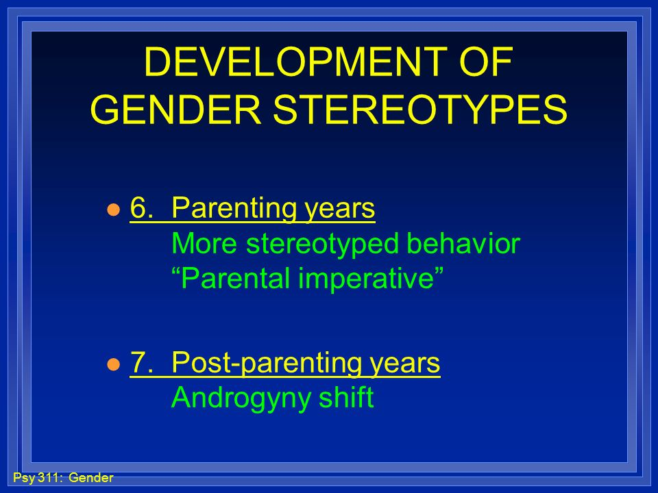 DEVELOPMENT OF GENDER STEREOTYPES