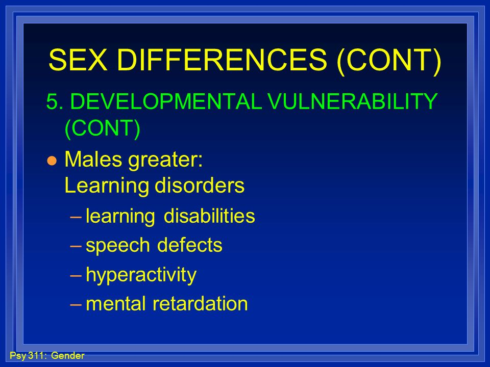 SEX DIFFERENCES (CONT)