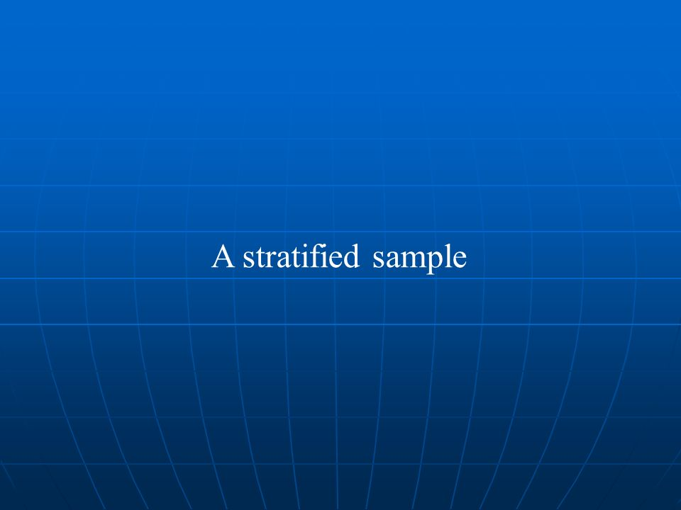 A stratified sample