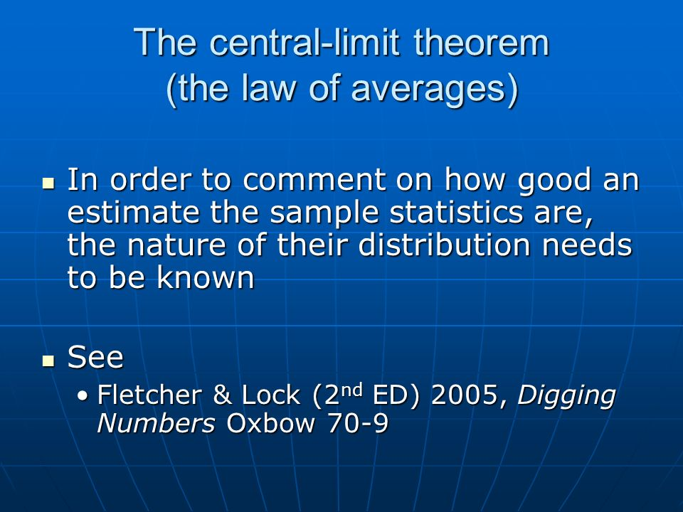 The central-limit theorem (the law of averages)