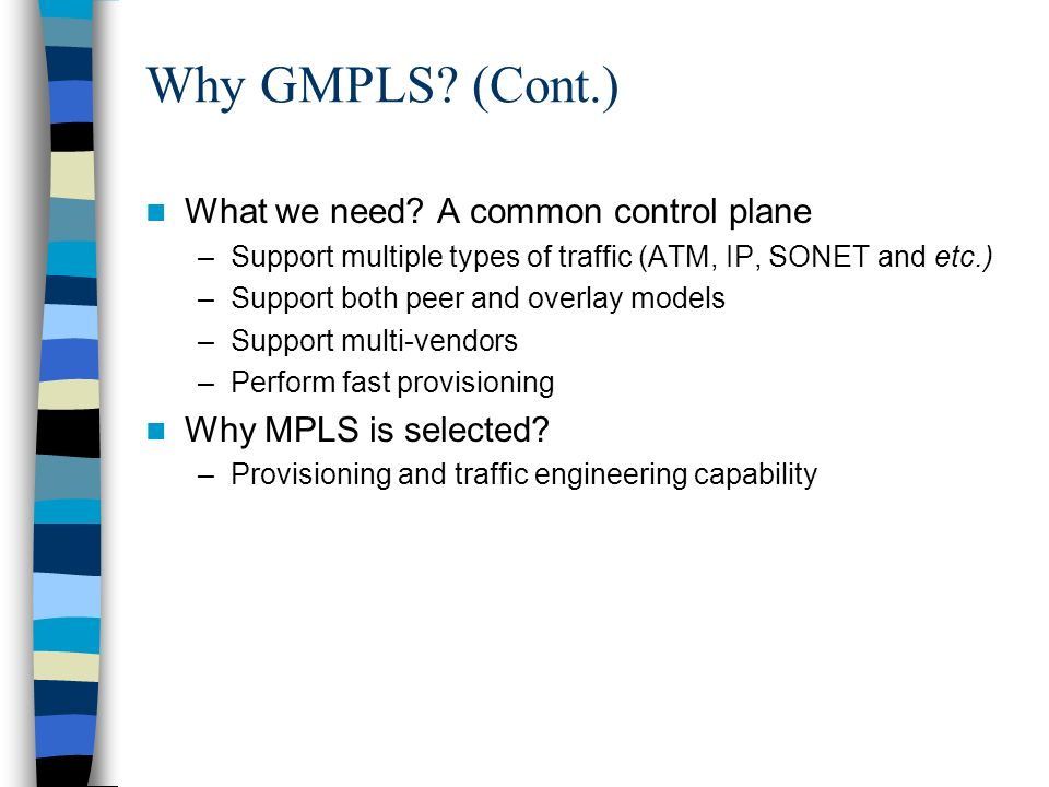 Why GMPLS (Cont.) What we need A common control plane