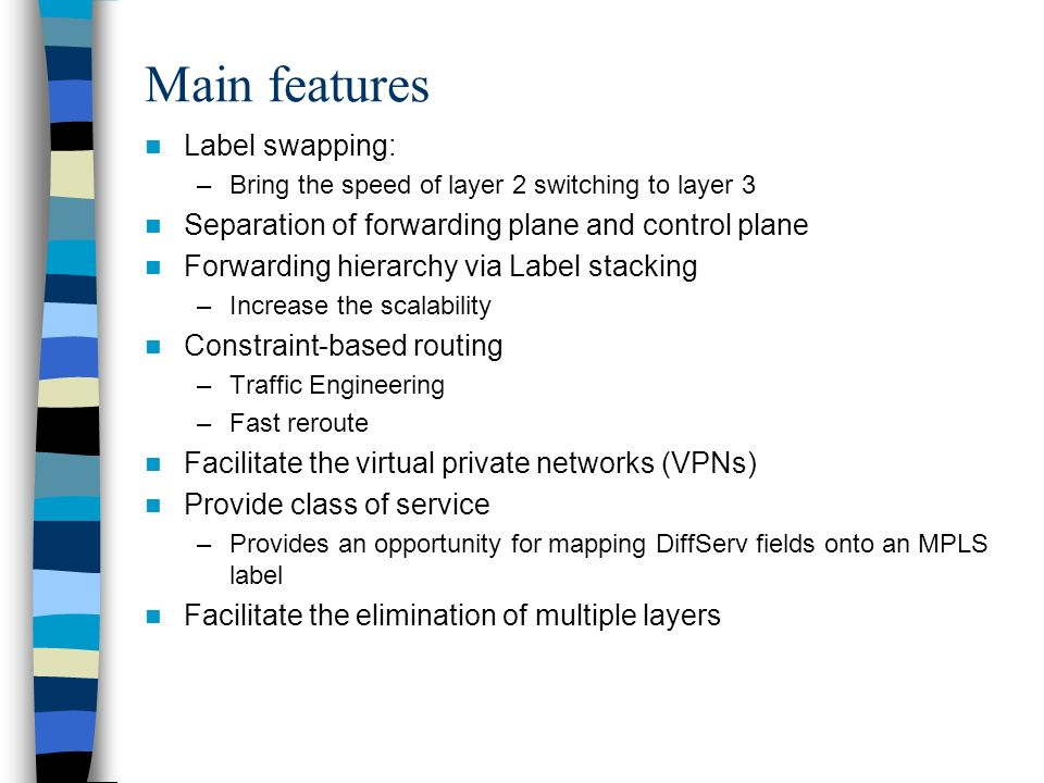 Main features Label swapping: