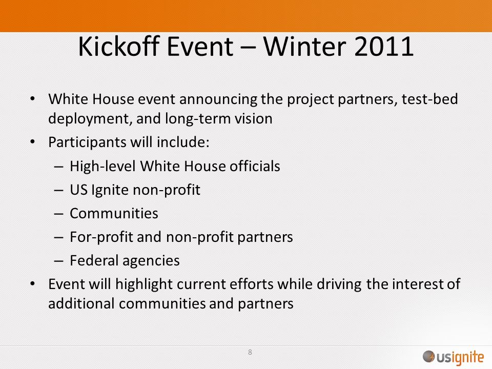 Kickoff Event – Winter 2011 White House event announcing the project partners, test-bed deployment, and long-term vision.