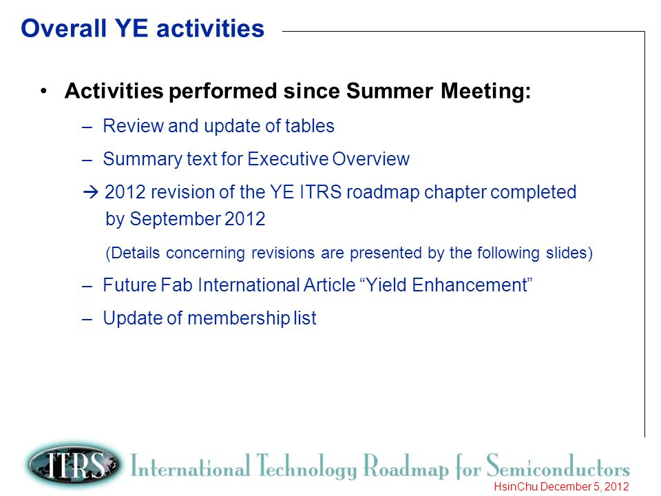 Overall YE activities Activities performed since Summer Meeting: