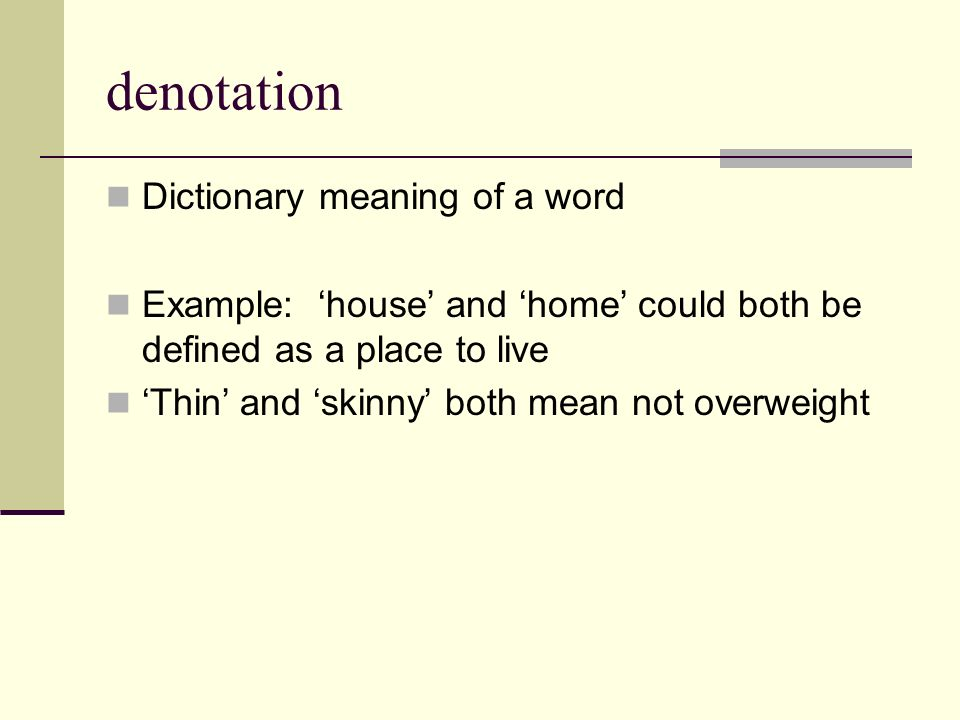 denotation Dictionary meaning of a word