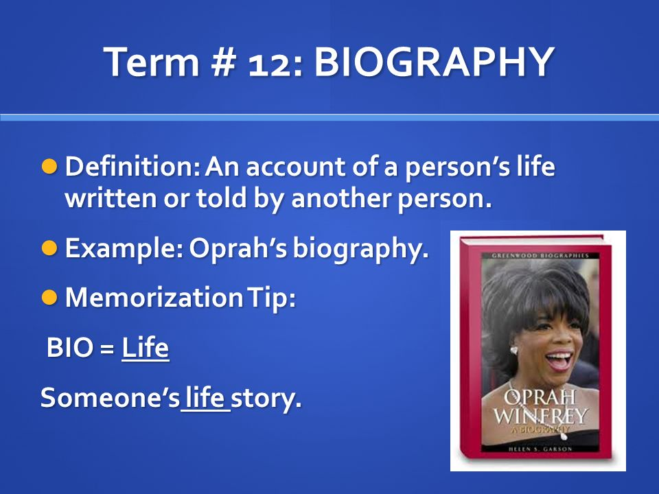 term 12 biography definition an account of a persons life written or told