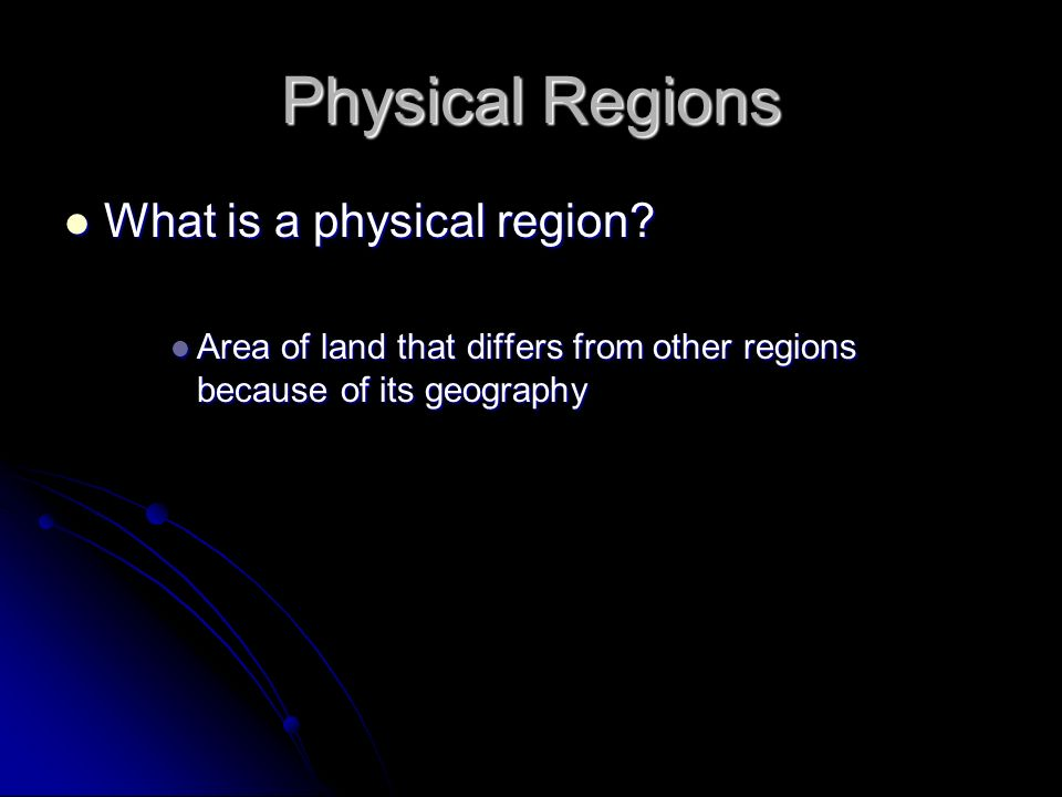 Physical Regions What is a physical region