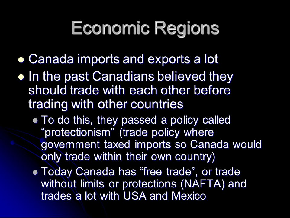 Economic Regions Canada imports and exports a lot