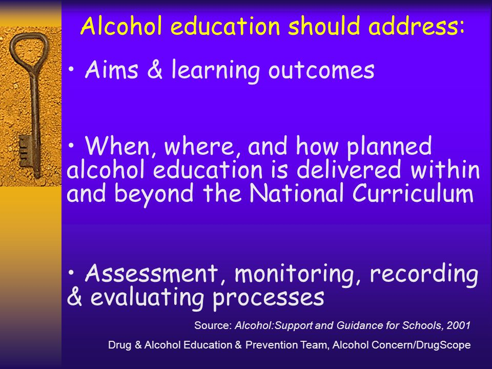 Alcohol education should address:
