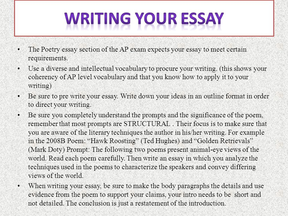 High School English Essay Topics Writing Your Essay The Poetry Essay Section Of The Ap Exam Expects Your  Essay To Meet Thesis Statement In An Essay also Reflective Essay On High School Tackling The Poetry Essay  Ppt Video Online Download Thesis Statement For Education Essay