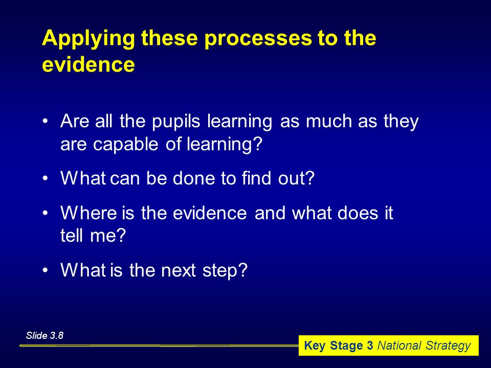 Applying these processes to the evidence