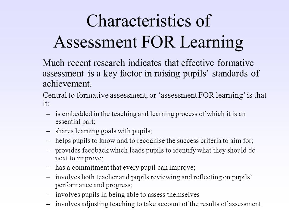 Characteristics of Assessment FOR Learning