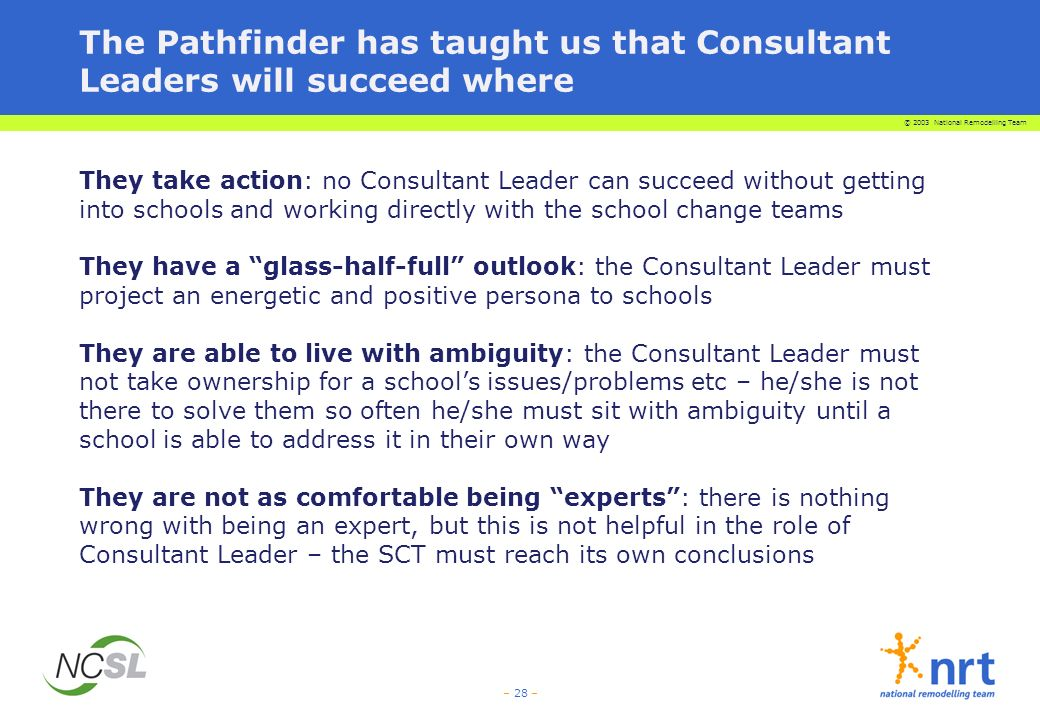 The Pathfinder has taught us that Consultant Leaders will succeed where