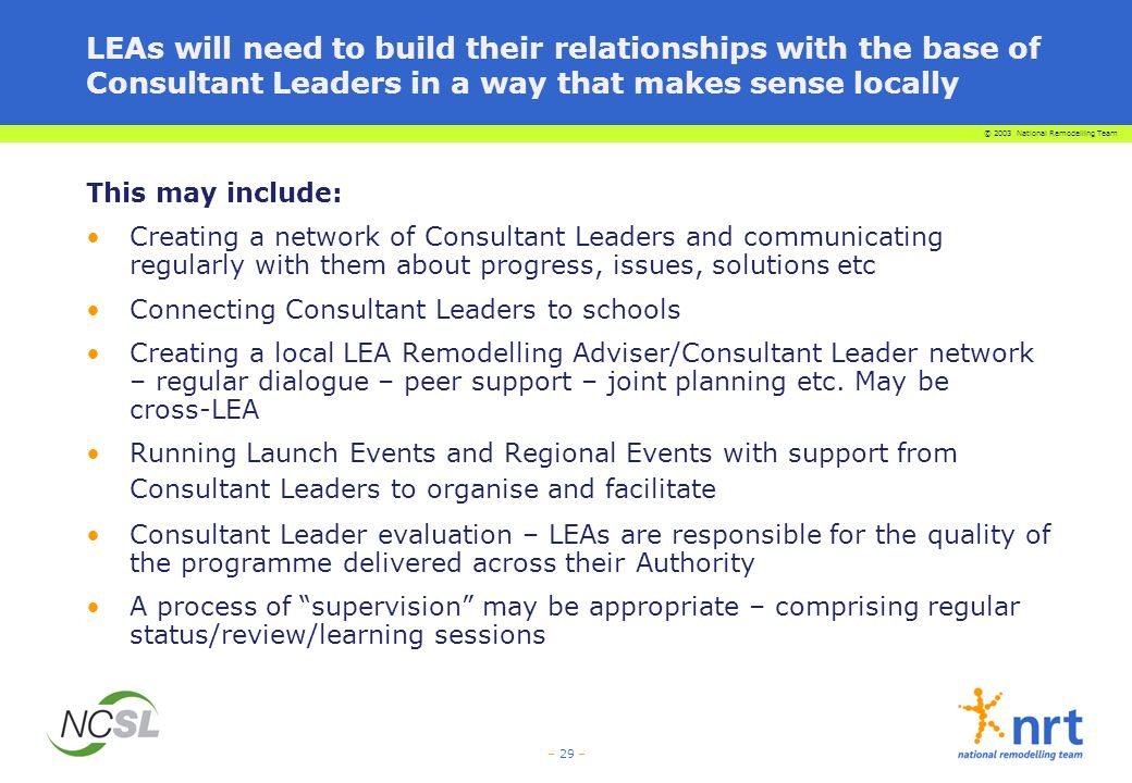 LEAs will need to build their relationships with the base of Consultant Leaders in a way that makes sense locally