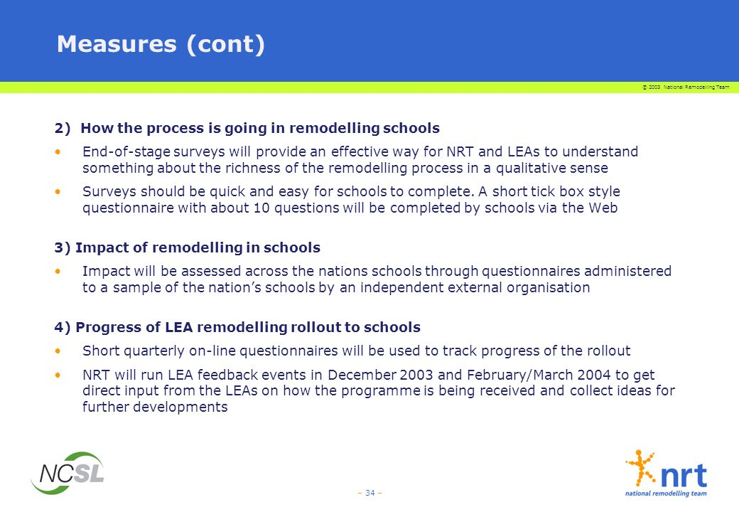 Measures (cont) 2) How the process is going in remodelling schools