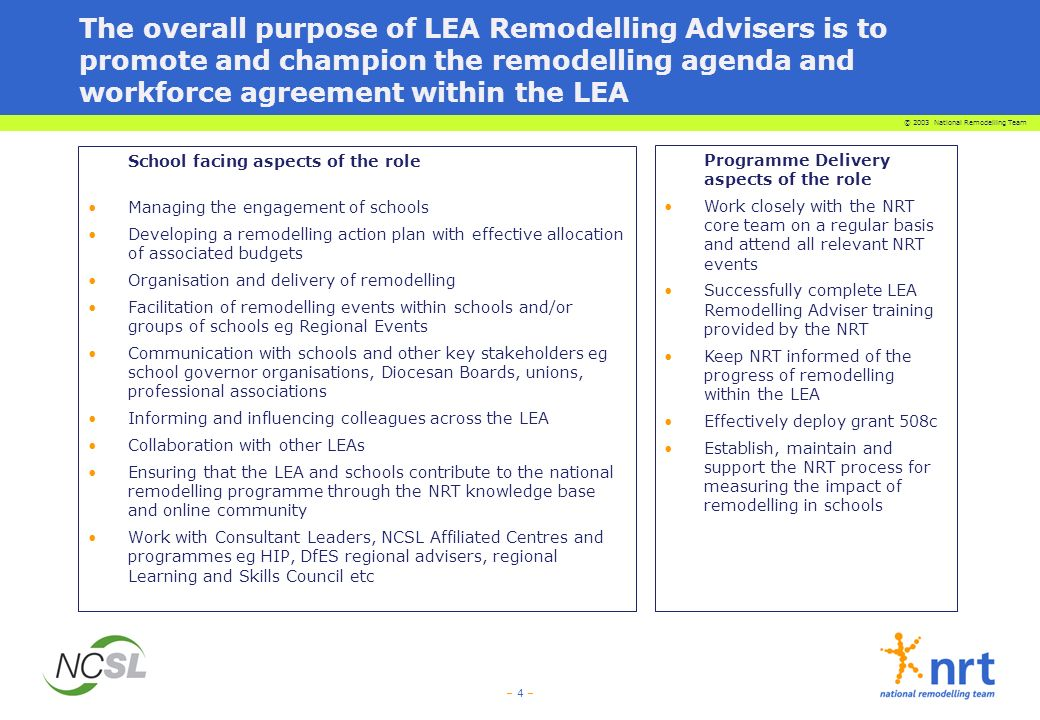 The overall purpose of LEA Remodelling Advisers is to promote and champion the remodelling agenda and workforce agreement within the LEA