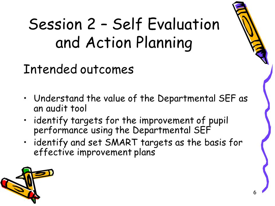Session 2 – Self Evaluation and Action Planning