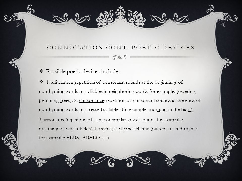 Connotation cont. Poetic devices