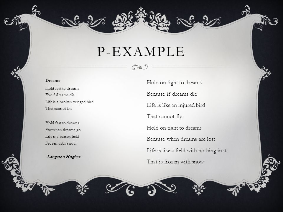 P-Example Hold on tight to dreams Because if dreams die