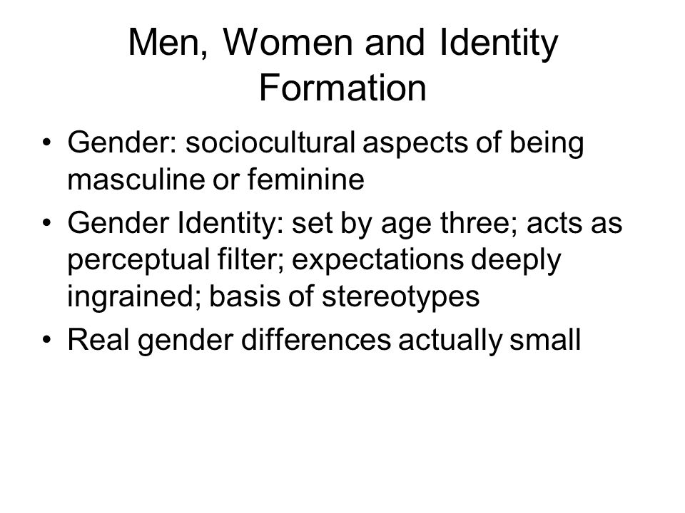 Men, Women and Identity Formation