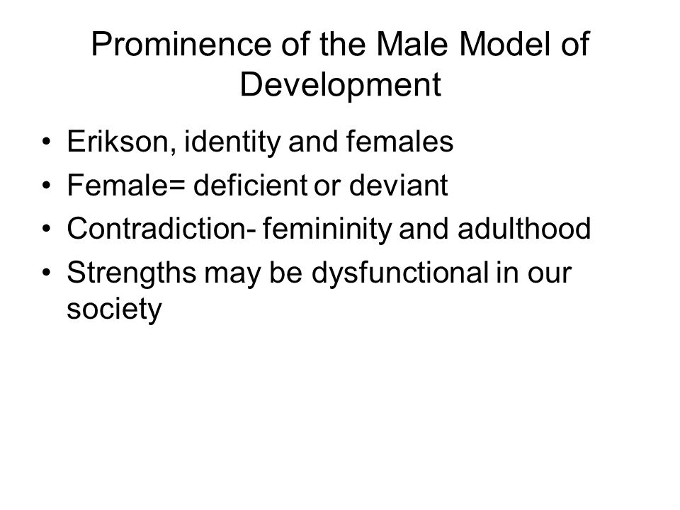 Prominence of the Male Model of Development