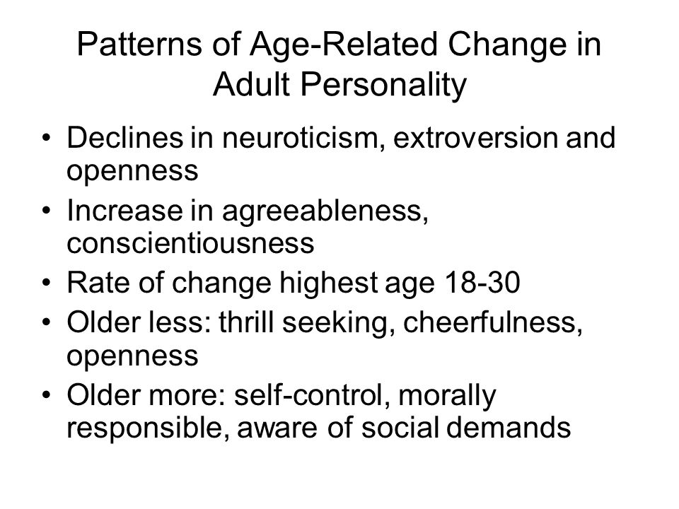 Patterns of Age-Related Change in Adult Personality
