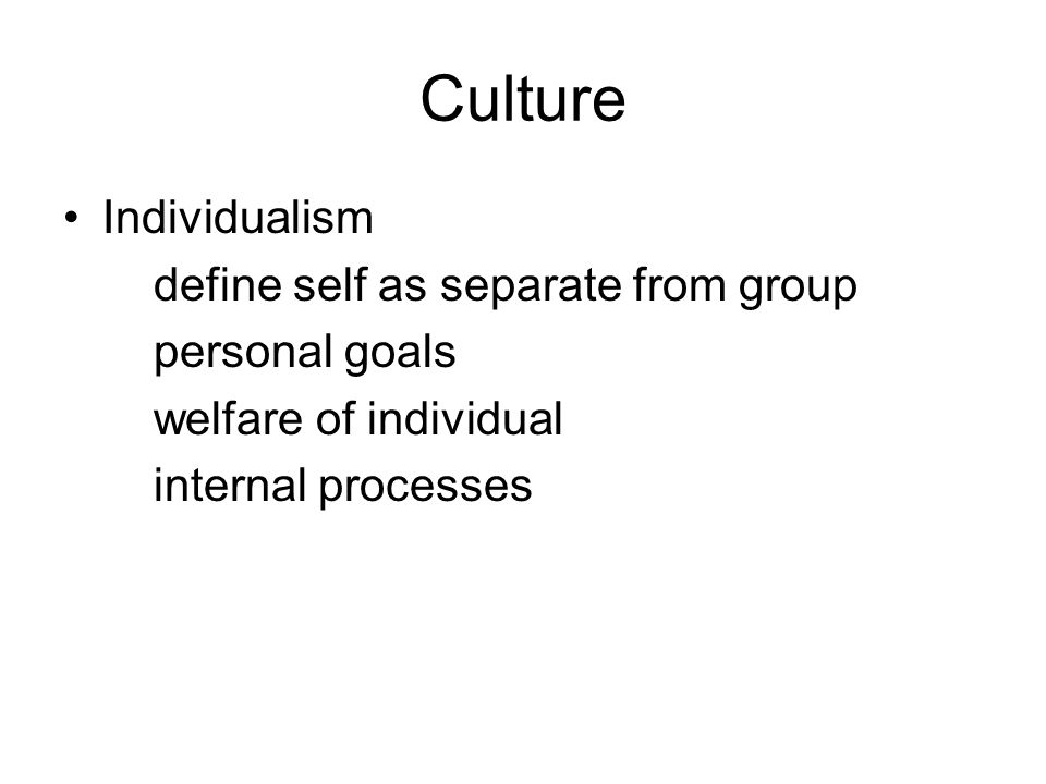Culture Individualism define self as separate from group